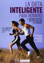 La dieta inteligente para runners. La herramienta dietética necesaria para todos los corredores