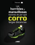 Las horribles y maravillosas razones de por qué corro largas distancias