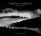 Imagen de la portada de 'Fotografiar con mal tiempo'