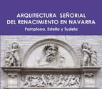 Cultura edita un libro sobre la arquitectura señorial del Renacimiento en Navarra