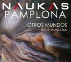 'Naukas Pamplona', la ciencia como espectáculo, llega en mayo a Baluarte