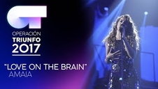 LOVE ON THE BRAIN - Amaia | OT 2017 | Gala 11