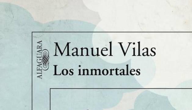 Cubierta de la última novela de Manuel Vilas, 'Los inmortales'