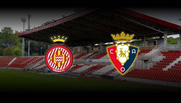 Sigue la retransmisión en directo del Girona-Osasuna