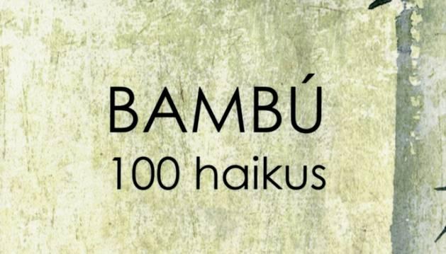 Cuatro poetas navarros publican el libro 'Bambú. 100 haikus'