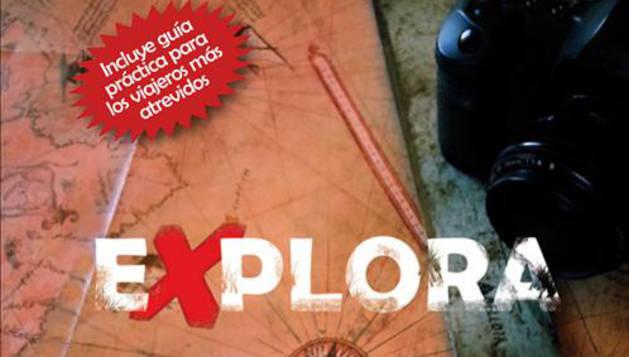'Explora. La aventuras y sorprendentes descubrimientos de un moderno explorador'