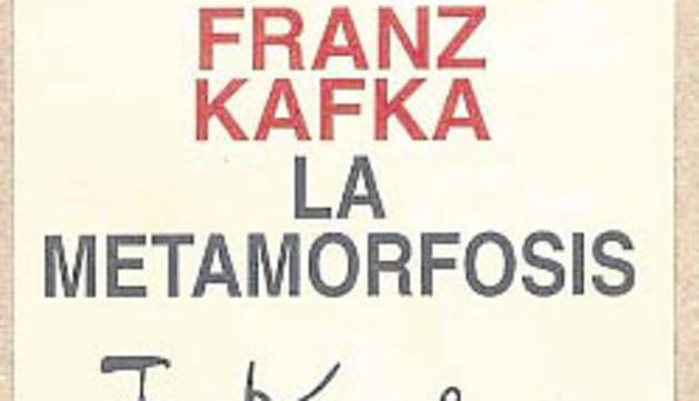 'La metamorfosis' de Kafka.