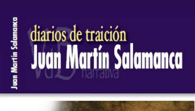 'Diario de traición', una novela histórica de Martín Salamanca