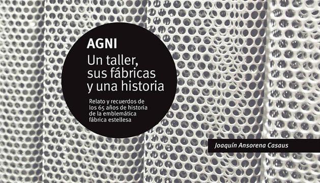 Un libro que deja testimonio por escrito de 65 años de recuerdos entorno a AGNI