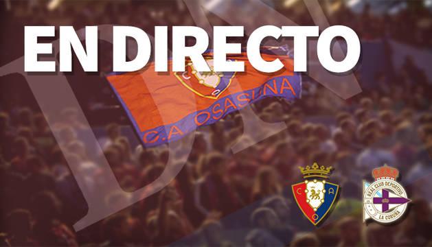 Osasuna-Deportivo, en directo