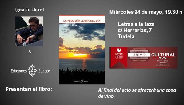 Ignacio Lloret presenta hoy en Tudela 'La pequeña llama del día'
