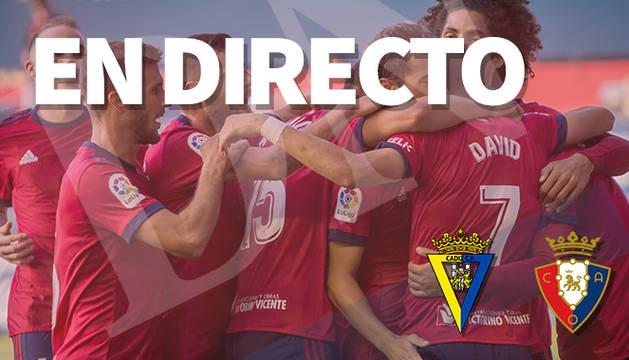 El Cádiz-Osasuna, en directo