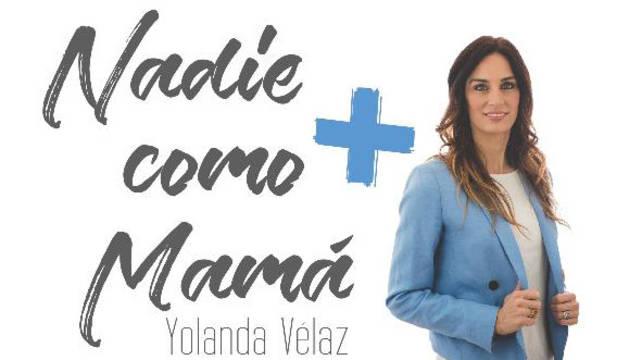 Yolanda Vélaz nos ofrece su podcast 'Nadie como mamá+'.