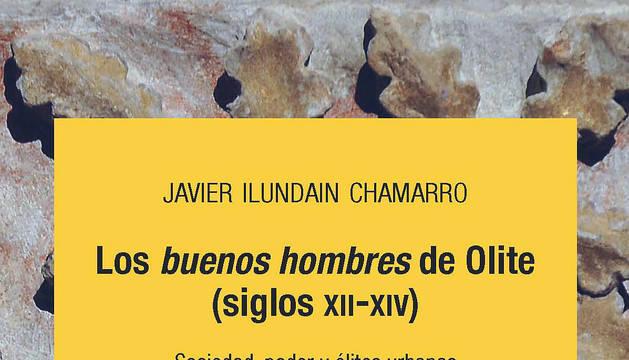 Portada del libro 'Los buenos hombres de Olite (s XII-XIV). Sociedad, poder y élites urbanas'.