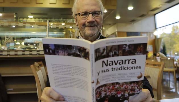 José María Domench presenta el martes en la Sociedad Gastronómica Napardi, a las 19.30 horas, su nuevo libro, 'Navarra y sus tradiciones', que recorre todo el calendario festivo de la Comunidad foral, a partir del invierno