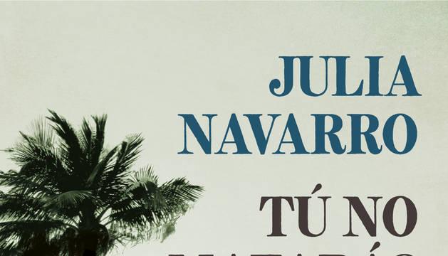 Tú no matarás, de Julia Navarro