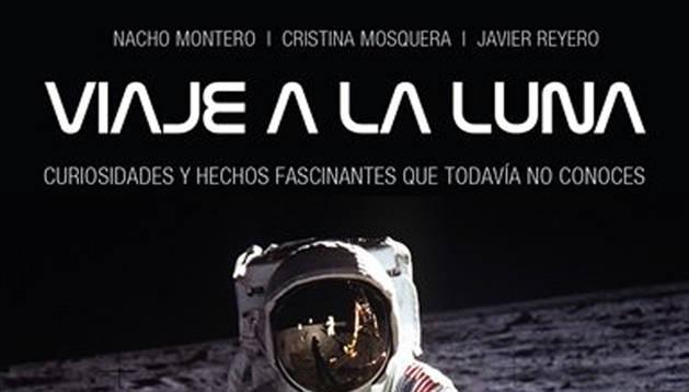 Portada de 'Viaje a la Luna (Curiosidades y hechos fascinantes que todavía no conoces)'.