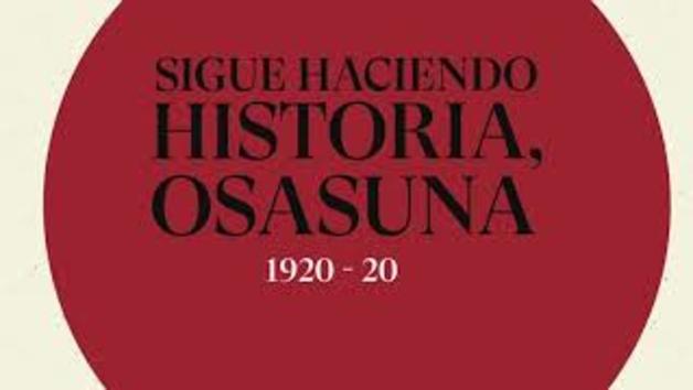 Sigue haciendo historia, Osasuna. 1920 - 2020