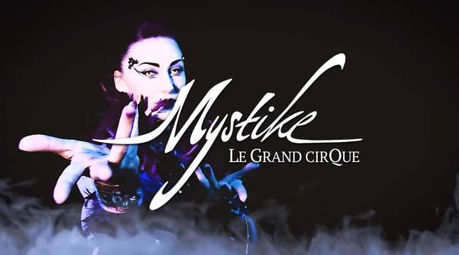 Mystique - Le Gran Cirque, la nueva propuesta circense.