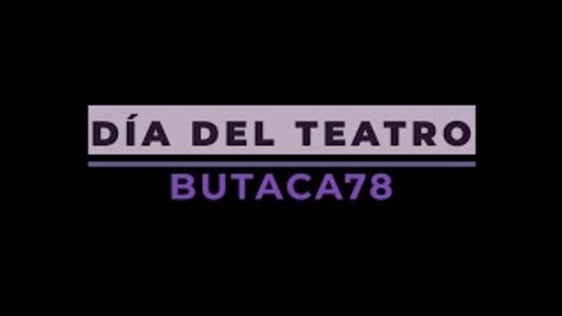 Vídeo de la Escuela Butaca 78 con motivo del Día Mundial del Teatro