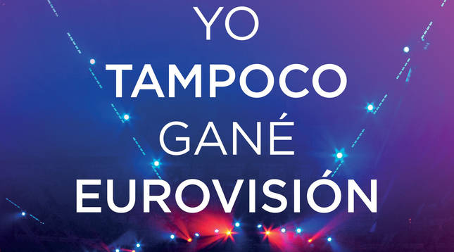 Portad del libro 'Yo tampoco gané Eurovisión'.