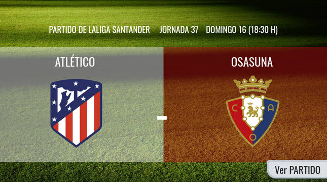 Atlético-Osasuna en directo: sigue la narración minuto a minuto
