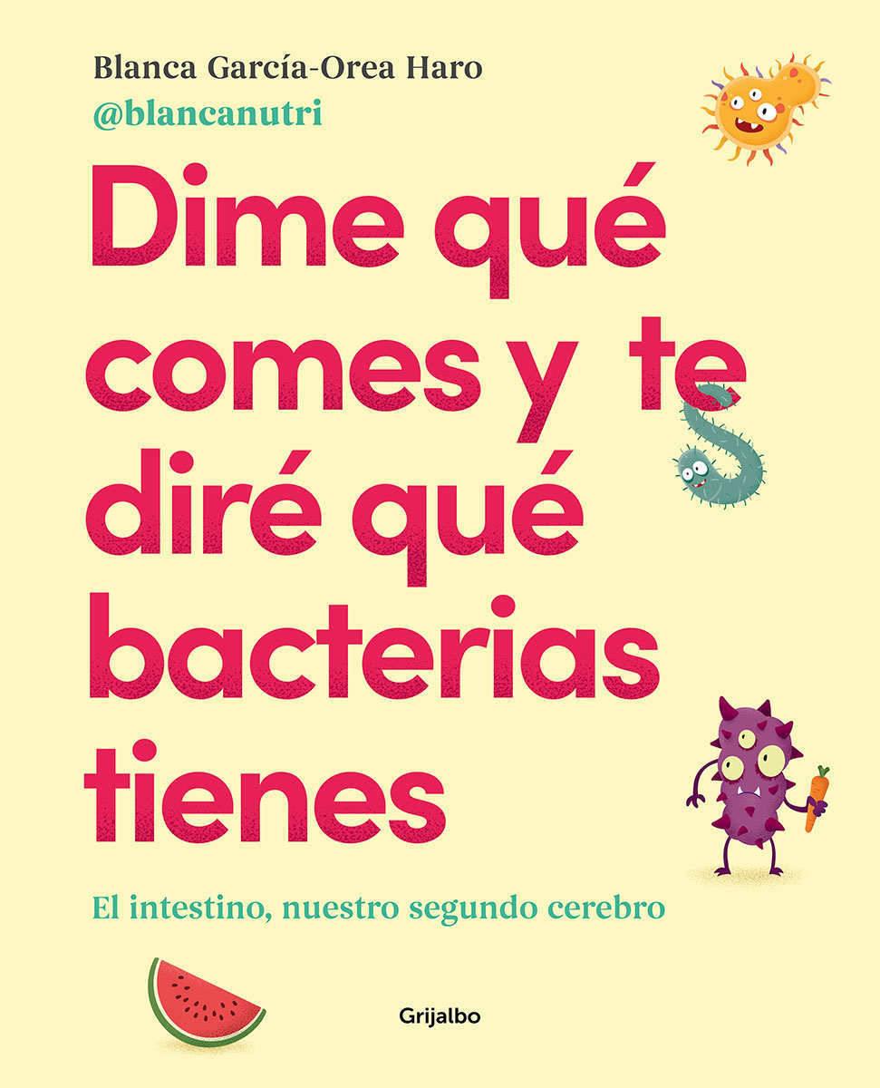 Cubierta del libro Dime qué comes y te diré qué bacterias tienes