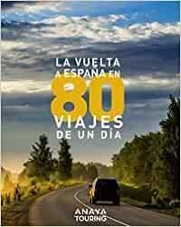 La vuelta a España en 80 excursiones de un día
